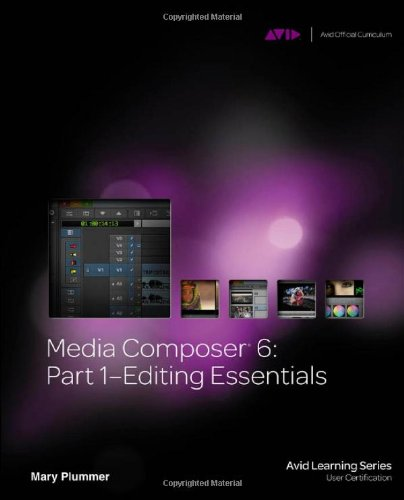 Media Composer 6: Part 1 - Editing Essentials (Avid Learning)